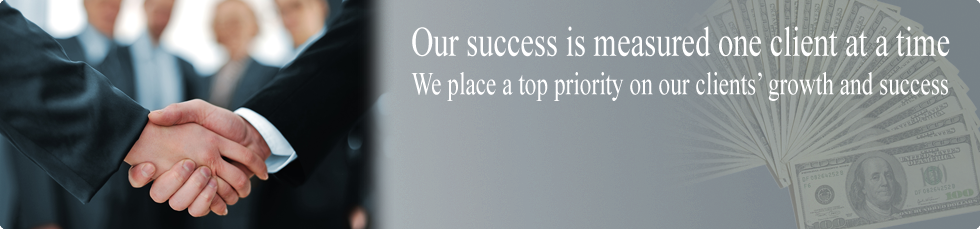 Our success is measured one client at a time, we place a top priority on our clients growth and success